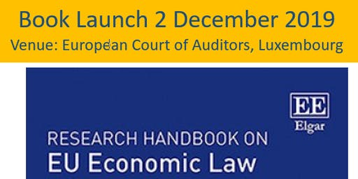 "Book Launch 2 December 2019: ""Research Handbook on EU Economic Law"""
