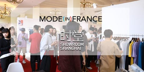 MODE IN FRANCE x Showroom Shanghai 28 - 31 mars 2020 tickets