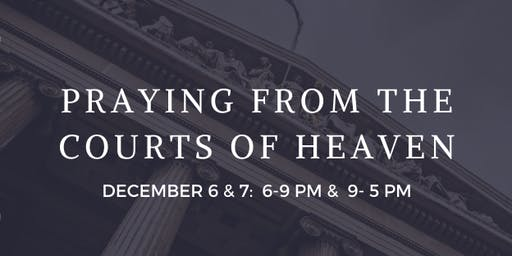 Praying From the Courts of Heaven