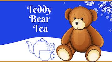"""""""Teddy Bear Tea"""""""