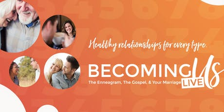 BECOMING US:  The Enneagram, The Gospel, & Your Marriage LIVE tickets