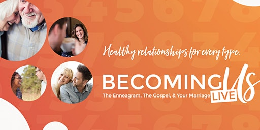 BECOMING US:  The Enneagram, The Gospel, & Your Marriage LIVE