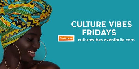 CULTURE VIBES FRIDAYS tickets