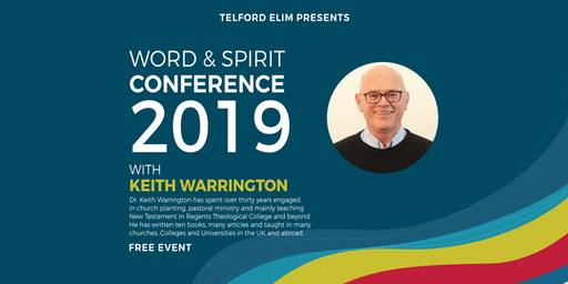 Word & Spirit Conference with Dr. Keith Warrington