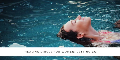 Healing Circle for Women: Letting Go