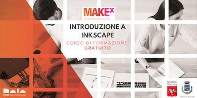 Introduzione a Inkscape. Corso di formazione gratuito a cura di MakeX