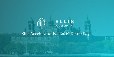 Ellis Accelerator Fall 2019 Demo Day tickets