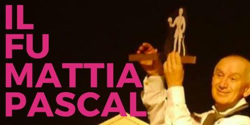 Il Fu Mattia Pascal - Spettacolo Serale