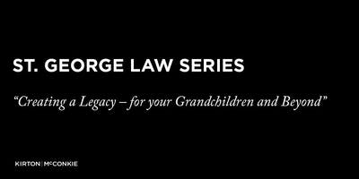 Creating a Legacy – for your Grandchildren and Beyond
