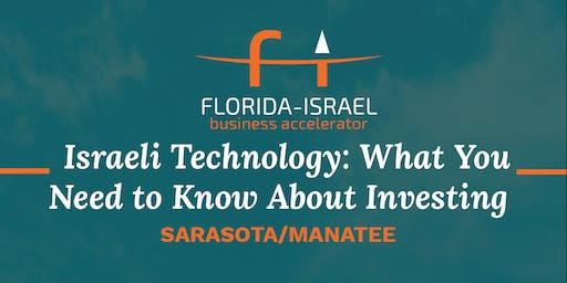 Israeli Technology: What You Need to Know About Investing(SARASOTA/MANATEE)