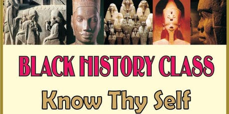 Black History Class Know Thy Self tickets