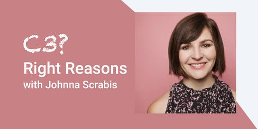 C3? Right Reasons - Improvised Reality TV with Johnna Scrabis