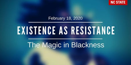 Exhibit Opening: Existence as Resistance: The Magic in Blackness tickets