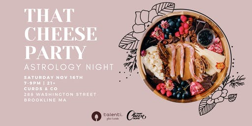 That Cheese Party ~ Astrology Night with Talenti Gelato