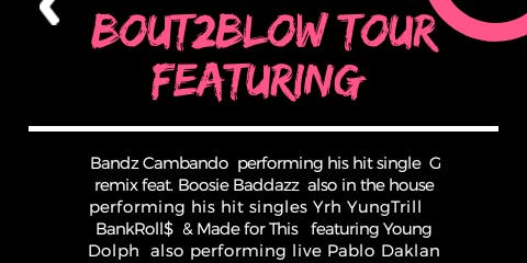 Bout2Blow Tour PRESENTED by BMG/WMG