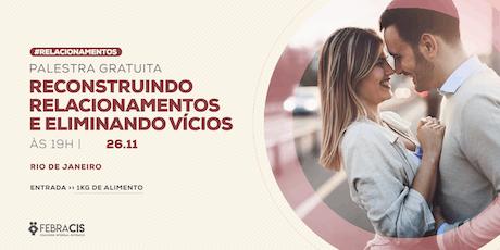 [RIO DE JANEIRO/RJ] RECONSTRUINDO RELACIONAMENTOS E ELIMINANDO VÍCIOS ingressos