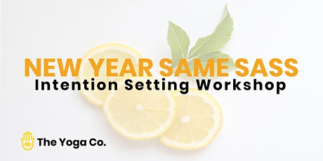 New Year Same Sass: Intention Setting Workshop tickets