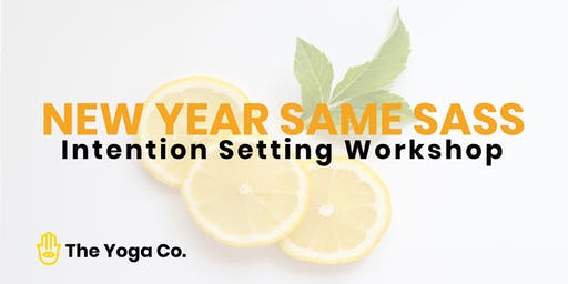 New Year Same Sass: Intention Setting Workshop