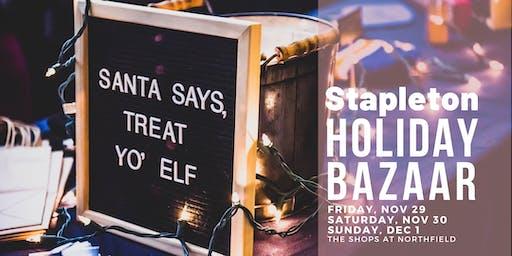 Stapleton Holiday BAZAAR: November 29 - December 1
