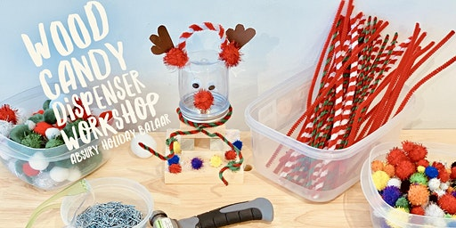 Wood Candy Dispenser Workshop By Creativity Lab at AP Holiday Bazaar