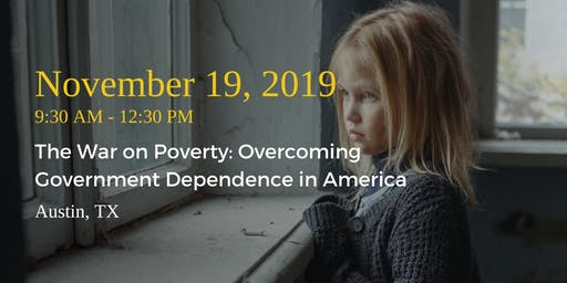 The War on Poverty: Overcoming Government Dependence in America