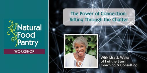 Workshop: The Power of Connection - Sifting through the chatter