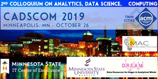 CADSCOM 2019: Colloquium on Analytics, Data Science, and Computing