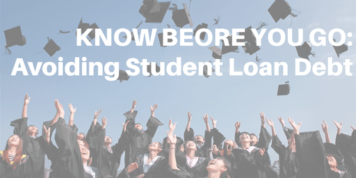 Know Before You Go - Avoiding Student Loan Debt