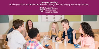Complex Healing: Guiding our Child & Adolescent Patients