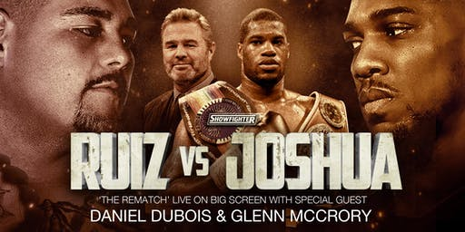 Ruiz vs Joshua 2 with Daniel Dubois and Glenn McCrory