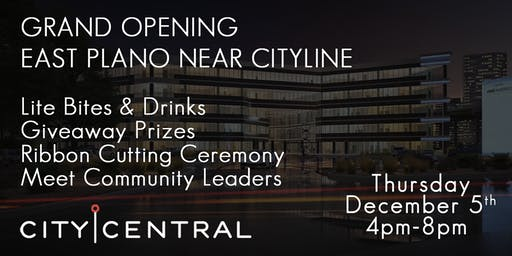 CityCentral Grand Opening Celebration- East Plano Near Cityline