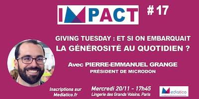 IMPACT#17 : Giving Tuesday, et si on embarquait la générosité au quotidien?