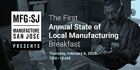 Annual State of Local Manufacturing in San Jose tickets