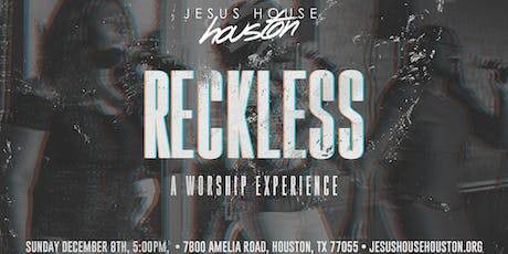 Reckless: A Worship Experience tickets