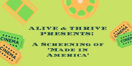 Alive & Thrive Presents: A Screening of 'Made in America' tickets