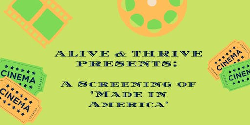 Alive & Thrive Presents: A Screening of 'Made in America'