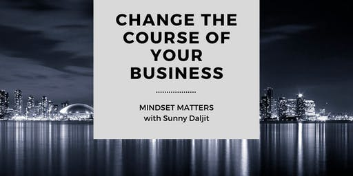 Change The Course Of Your Business: Mindset Matters