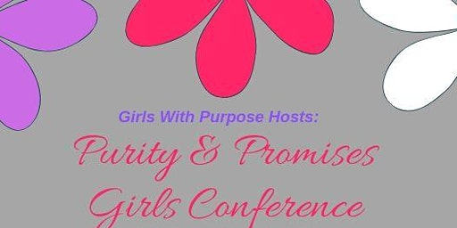 """""""Purity & Promises"""" Girls Conference 2020"""