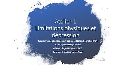 Atelier 1 du programme DCF : Limitations physiques et dépression