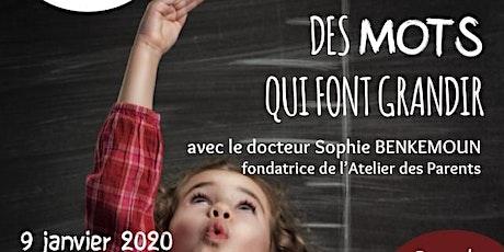 """""""DES MOTS POUR GRANDIR"""" - Sophie BENKEMOUN  - Atelier des Parents billets"""