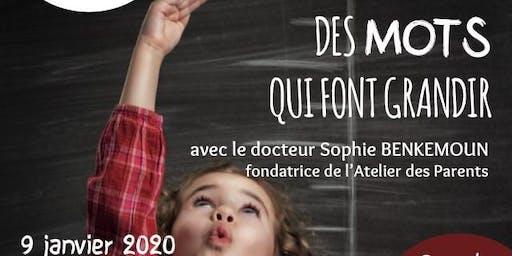 """""""DES MOTS POUR GRANDIR"""" - Sophie BENKEMOUN  - Atelier des Parents"""