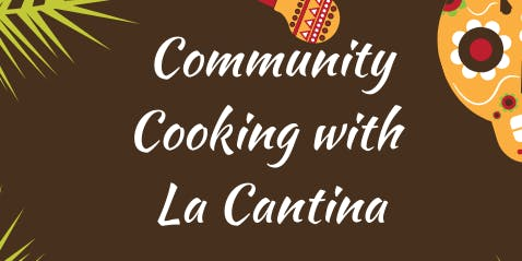 Community Cooking with La Cantina
