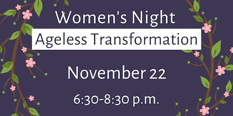Womens Night: Ageless Transformation tickets