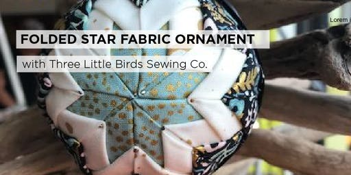 Folded Star Fabric Ornament with Three Little Birds Sewing Co.