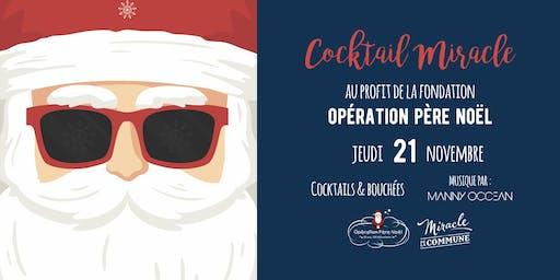 Cocktail Miracle - Au profit de la fondation Opération Père Noël