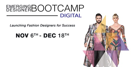 "Emerging Designer ""DIGITAL"" Bootcamp November 6th - December 18th 2019"