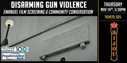 Disarming Gun Violence - Emanuel Film Screening and Community Conversation