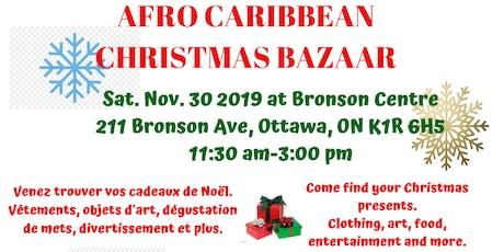 AFRO-CARIBBEAN CHRISTMAS BAZAAR DE NOEL AFRO-CARIBEEN 2019 tickets