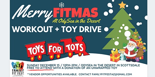 Merry FITMAS Workout & Toy Drive at OdySea in the Desert