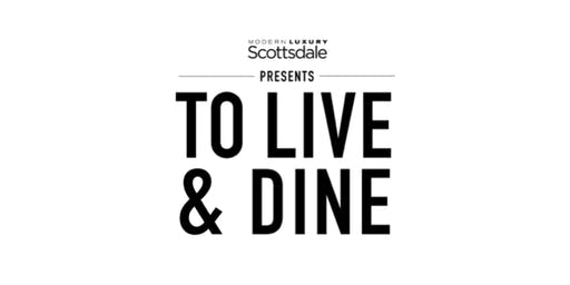 Modern Luxury Scottsdale's 1st Annual To Live & Dine
